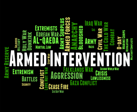 intervene: Armed Intervention Meaning Military Action And Clash