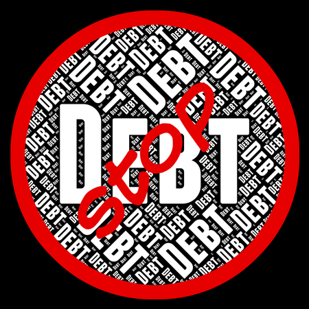 indebt: Stop Debt Meaning Warning Sign And Prohibit