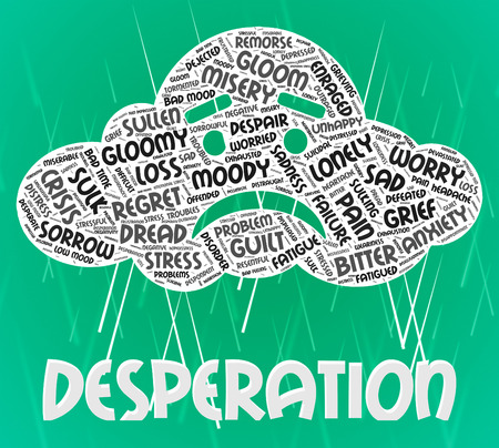 despairing: Desperation Word Showing Words Distraught And Anguished Stock Photo