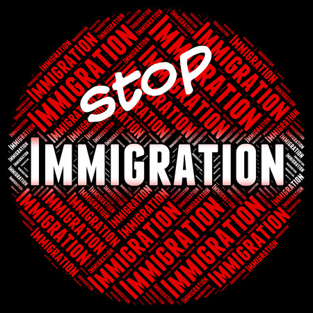 immigrate: Stop Immigration Indicating Caution Immigrated And Restriction