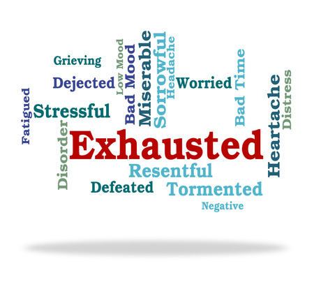 fatigued: Exhausted Word Representing Tired Out And Wordcloud Stock Photo