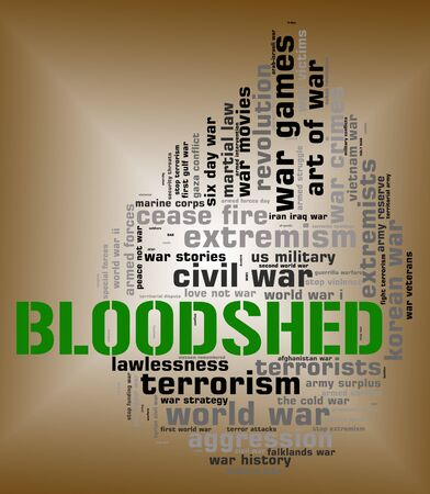 Bloodshed Word Indicating Military Action And Hostilities
