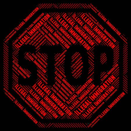 permitted: Stop Illegal Immigration Meaning Against The Law And Not Permitted
