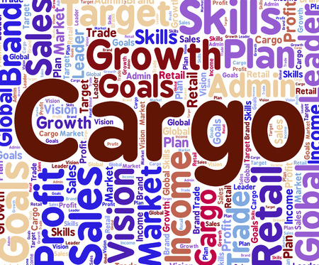 loads: Cargo Word Representing Loads Wordcloud And Lading Stock Photo