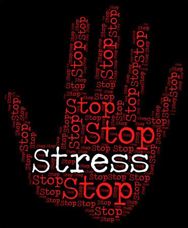 stressing: Stop Stress Indicating Warning Sign And No