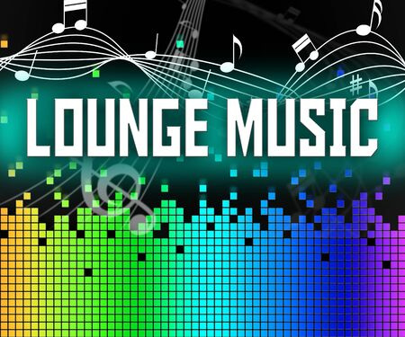 soundtrack: Lounge Music Representing Sound Track And Songs Stock Photo