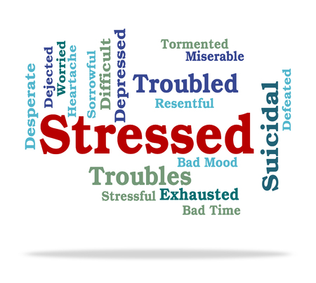 stressful: Stressed Word Meaning Pressured Stresses And Stressful