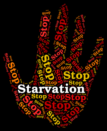 Stop Starvation Meaning Lack Of Food And Starve Forbidden