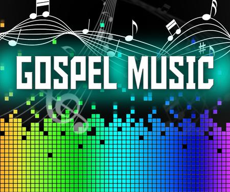 gospel music: Gospel Music Representing Christian Doctrine And Evangelists