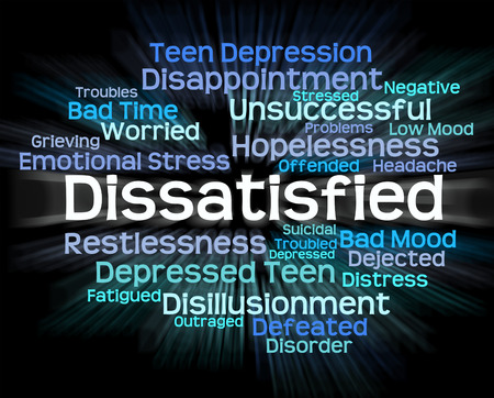 dissatisfied: Dissatisfied Word Meaning Fed Up And Discontented