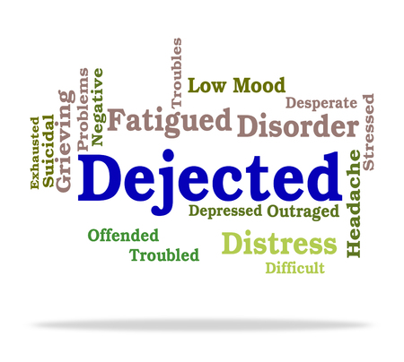 dejected: Dejected Word Indicating Gloomy Melancholy And Unhappy Stock Photo