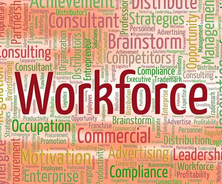 workforce: Workforce Word Showing Human Resources And Employees Stock Photo