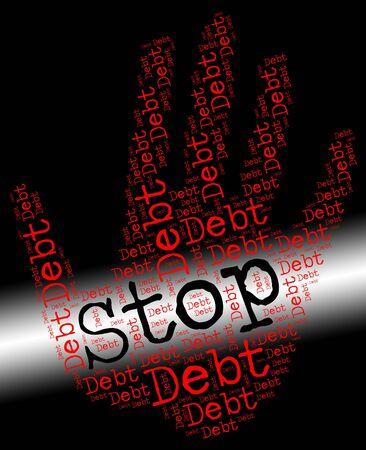 prohibido: Deje de deuda que indica la señal de peligro y prohibidos Foto de archivo