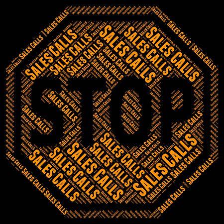 consumerism: Stop Sales Calls Representing Warning Sign And Consumerism