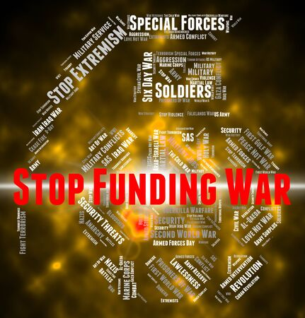 restriction: Stop Funding War Meaning Military Action And Restriction Stock Photo
