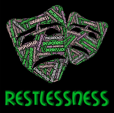 Restlessness Word Indicating Ill At Ease And On Tenterhooks