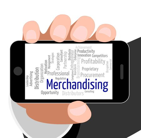 merchandising: Merchandising Word Indicating Wordcloud Distribute And Retailing Stock Photo