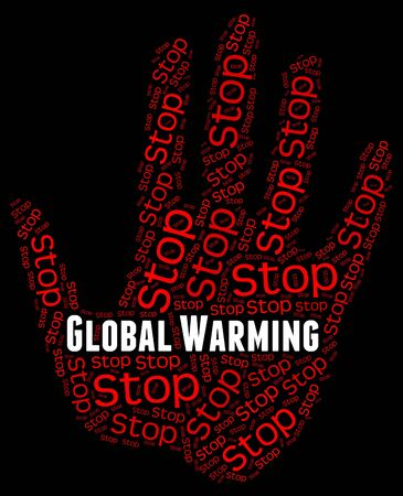 stop global warming: Stop Global Warming Meaning Warning Sign And Greenhouse