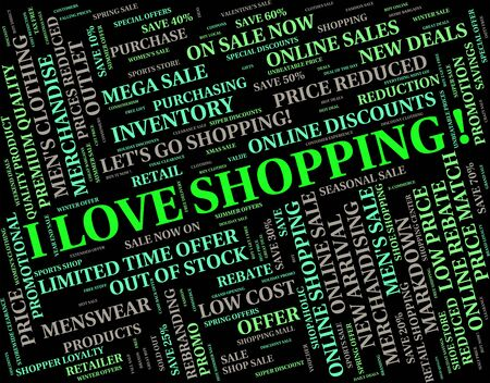 merchandiser: I Love Shopping Representing Retail Sales And Fondness Stock Photo