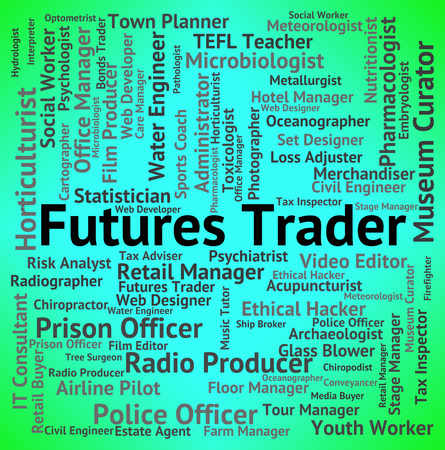importer: Futures Trader Showing Words Trading And Work Stock Photo