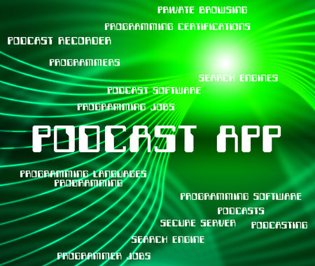 podcasting: Podcast App Meaning Streaming Text And Podcasts Stock Photo