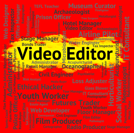 editor: Video Editor Indicating Motion Pictures And Movies