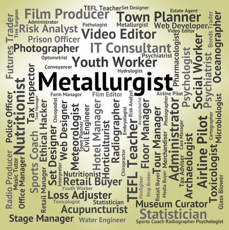 metallurgist: Metallurgist Job Meaning Career Occupation And Experts