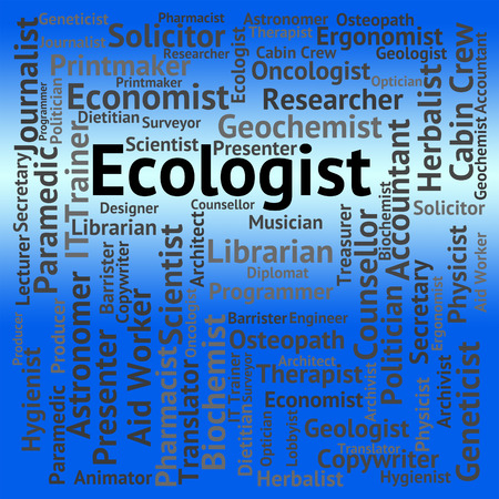 Ecologist Job Meaning Employment Position And Environmentally Stock Photo