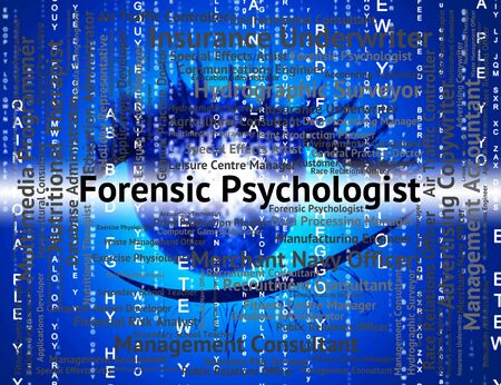psychologists: Forensic Psychologist Showing Position Clinician And Shrink