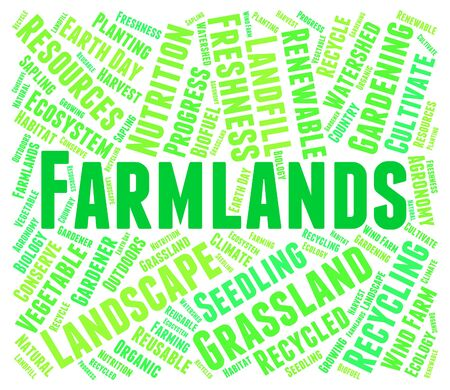 farmlands: Farmlands Word Indicating Cultivates Agricultural And Farmed