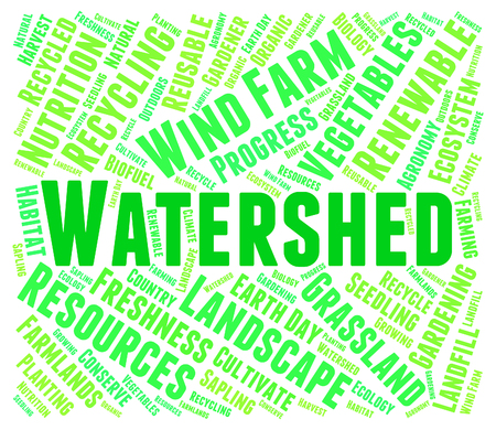 watershed: Watershed Word Indicating River System And Text