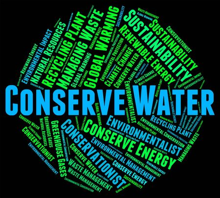conserve: Conserve Water Meaning Liquid Aqua And Conserves Stock Photo