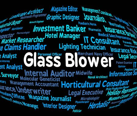 blowers: Glass Blower Showing Blowers Occupations And Recruitment