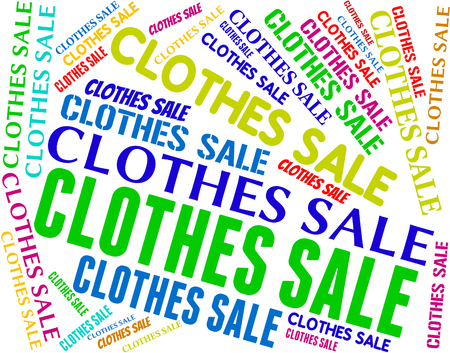 garments: Clothes Sale Indicating Garments Discount And Bargain