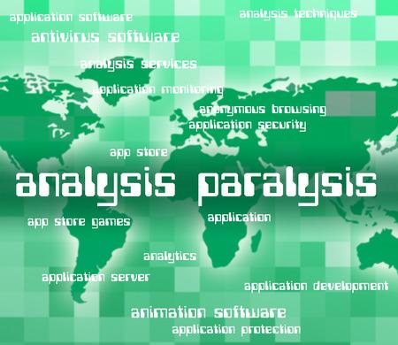 Analysis Paralysis Indicating Analyse Analytics And Word