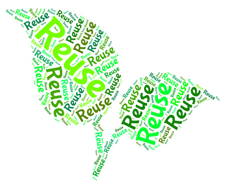 reusing: Reuse Word Meaning Eco Friendly And Reused