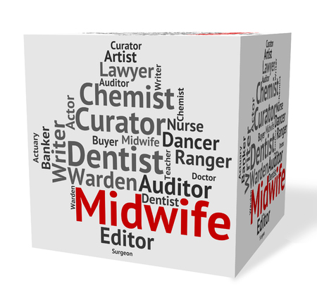 midwife: Midwife Job Indicating Giving Birth And Occupation