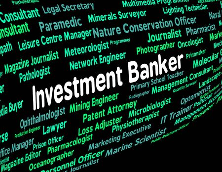 banker: Investment Banker Indicating Career Words And Savings