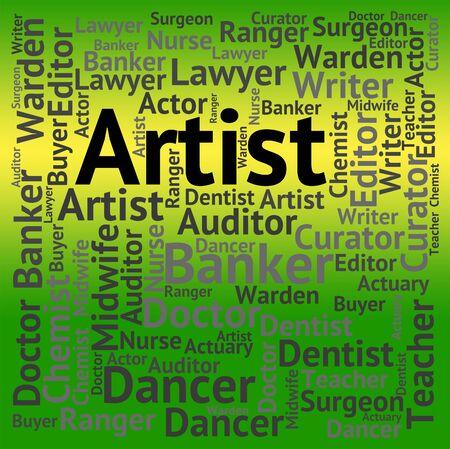 indicating: Artist Job Indicating Word Text And Illustrator Stock Photo