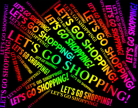 merchandiser: Lets Go Shopping Representing Retail Sales And Commercial