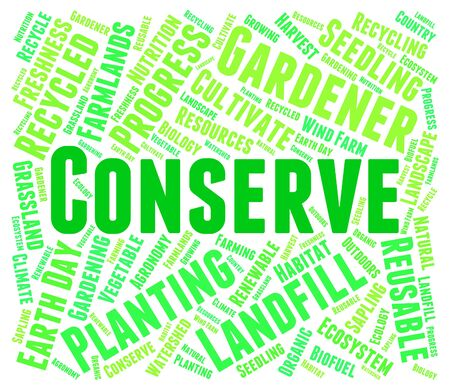 sustain: Conserve Word Showing Protecting Conservation And Preserve Stock Photo