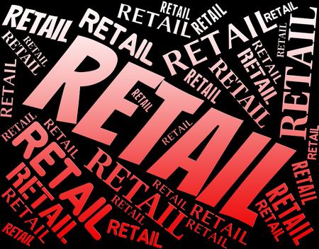 consumerism: Retail Word Indicating Selling Consumerism And Marketing