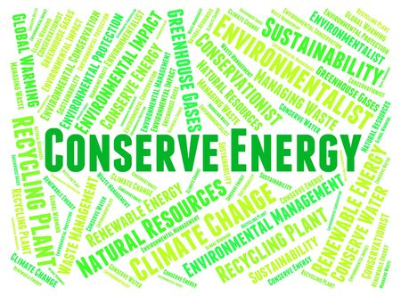 conserve: Conserve Energy Meaning Protecting Conserves And Conserving Stock Photo