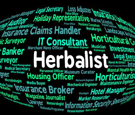 herboristeria: Trabajo Herbolario Mostrando Reclutamiento Carrera y expertos Foto de archivo