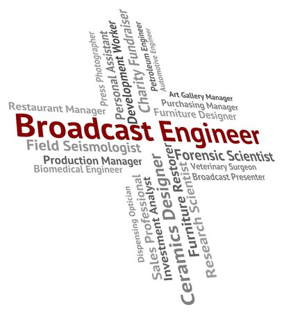 Broadcast Engineer Indicating Proclaim Occupation And Transmission