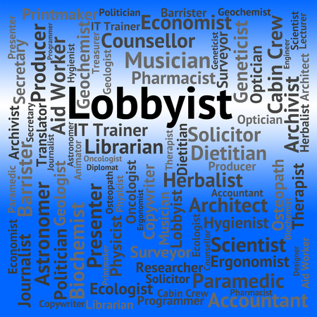 lobbyists: Lobbyist Job Indicating Career Employment And Occupation Stock Photo