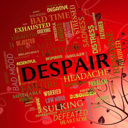unhappiness: Despair Word Showing Wretchedness Text And Despondency