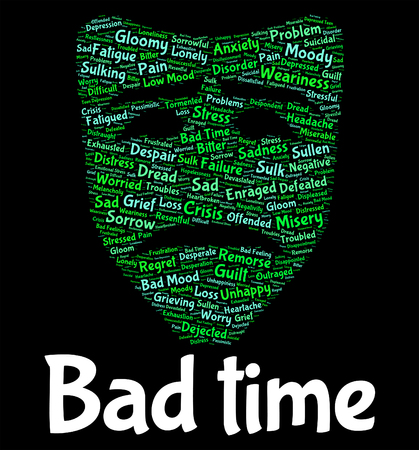 bad times: Bad Time Meaning Hard Times And Misery