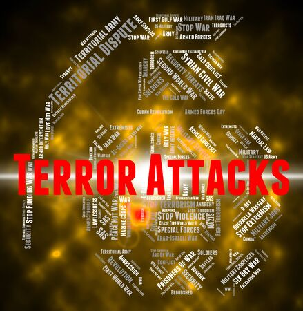 terrify: Terror Attacks Meaning Terrorist Incidents And Terrorists