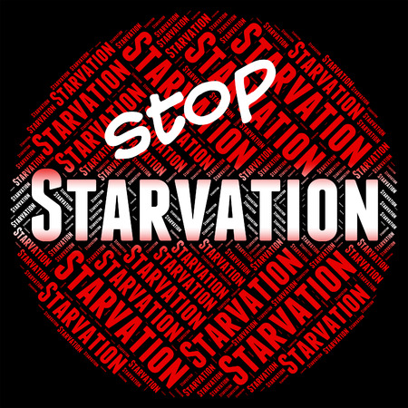 stared: Stop Starvation Showing Lack Of Food And Warning Sign